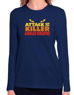 Attack Of The Killer American Porcupines Long Sleeve T-Shirt-Womens