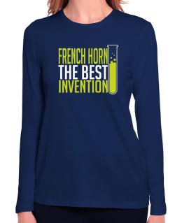 French Horn The Best Invention Long Sleeve T-Shirt-Womens