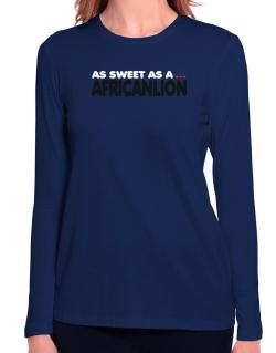 As Sweet As An African Lion Long Sleeve T-Shirt-Womens