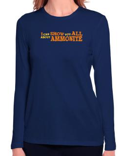 I Can Show You All About Ammonite Long Sleeve T-Shirt-Womens