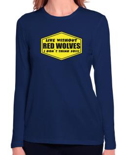 Live Without Red Wolves , I Don