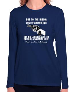 Warning shot Long Sleeve T-Shirt-Womens