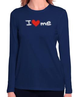 I love me Long Sleeve T-Shirt-Womens