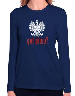 Got Piwo? Long Sleeve T-Shirt-Womens