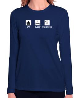 Eat sleep Skydiving Long Sleeve T-Shirt-Womens