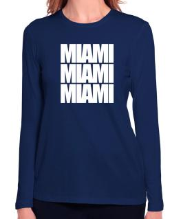 Miami three words Long Sleeve T-Shirt-Womens