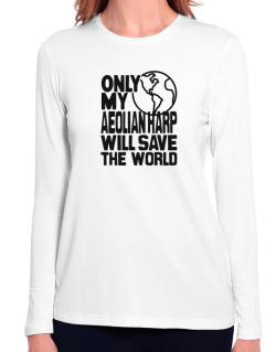 Only My Aeolian Harp Will Save The World Long Sleeve T-Shirt-Womens