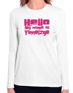 Hello My Name Is Yinnelzye Long Sleeve T-Shirt-Womens