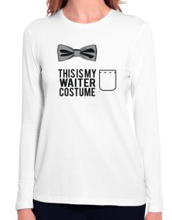 this is my Waiter costume Long Sleeve T-Shirt-Womens