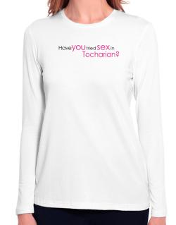 Have You Tried Sex In Tocharian? Long Sleeve T-Shirt-Womens
