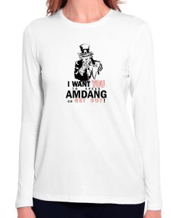 I Want You To Speak Amdang Or Get Out! Long Sleeve T-Shirt-Womens