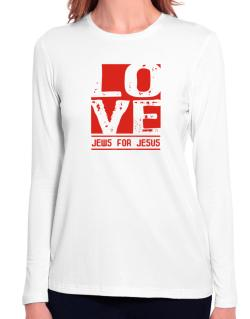 Love Jews For Jesus Long Sleeve T-Shirt-Womens