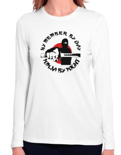 Hy Member By Day, Ninja By Night Long Sleeve T-Shirt-Womens