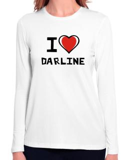 I Love Darline Long Sleeve T-Shirt-Womens
