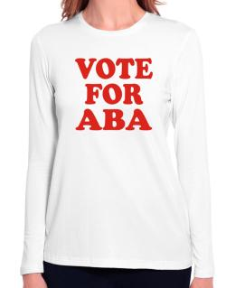 Vote For Aba Long Sleeve T-Shirt-Womens