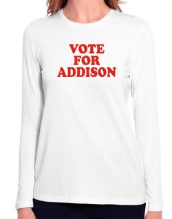 Vote For Addison Long Sleeve T-Shirt-Womens