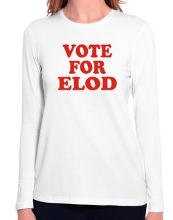 Vote For Elod Long Sleeve T-Shirt-Womens