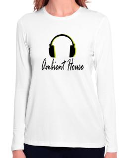 Listen Ambient House Long Sleeve T-Shirt-Womens