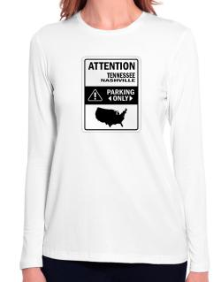 Attention Nashville Parking Only - Map  Long Sleeve T-Shirt-Womens