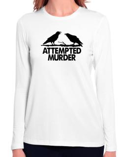 Crows Attempted Murder Long Sleeve T-Shirt-Womens