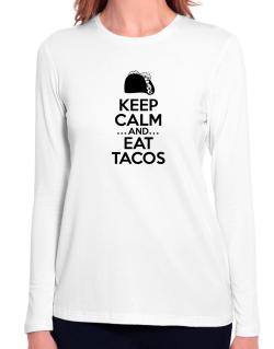 Keep Calm and Eat Tacos Long Sleeve T-Shirt-Womens