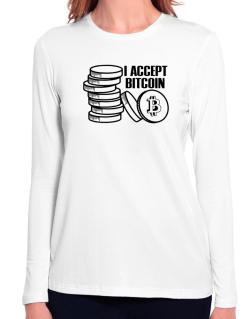 I accept Bitcoin Long Sleeve T-Shirt-Womens