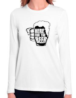 Here For The Beer Long Sleeve T-Shirt-Womens