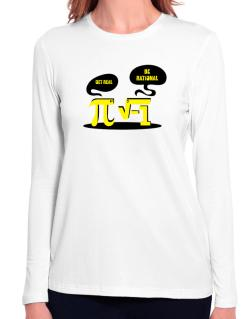 Get real Be rational Long Sleeve T-Shirt-Womens