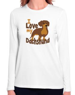 I love my dachshund Long Sleeve T-Shirt-Womens