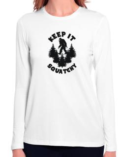 Keep it squatchy Long Sleeve T-Shirt-Womens