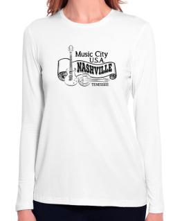 Music city Usa Nashville Tennessee Long Sleeve T-Shirt-Womens