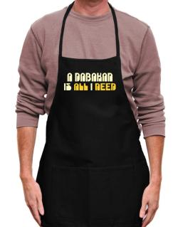 A Dabakan Is All I Need Apron