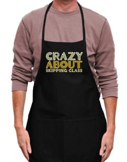 Crazy About Skipping Class Apron