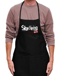 Skydiving Is In My Blood Apron