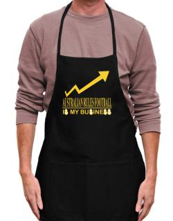Australian Rules Football ... Is My Business Apron