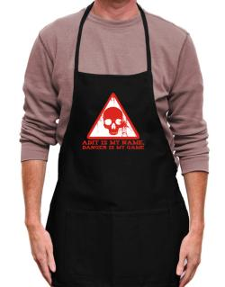 Adit Is My Name, Danger Is My Game Apron