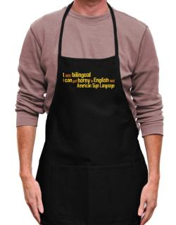 I Am Bilingual, I Can Get Horny In English And American Sign Language Apron