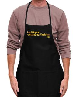 I Am Bilingual, I Can Get Horny In English And Thai Apron