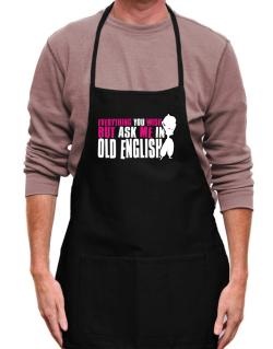 Anything You Want, But Ask Me In Old English Apron