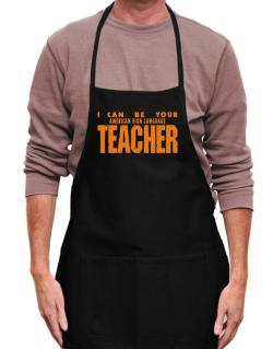 I Can Be You American Sign Language Teacher Apron