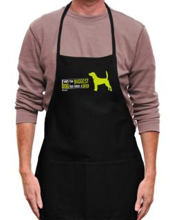 Even The Biggest Dog Has Been A Pup - Beagle Apron