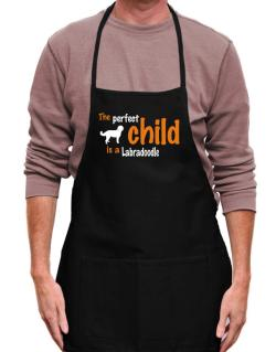 The Perfect Child Is A Labradoodle Apron
