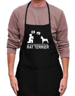 No One Understands Me Like My Rat Terrier Apron