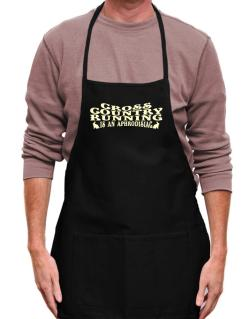 Cross Country Running Is Aphrodisiac Apron