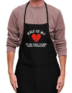 Half Of My Heart Is In Sao Tome And Principe Apron