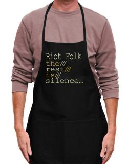 Riot Folk The Rest Is Silence... Apron