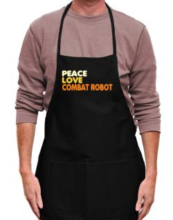 Peace , Love And Combat Robot Apron