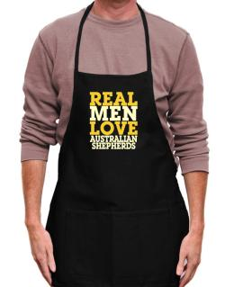 Real Men Love Australian Shepherds Apron