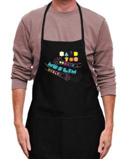 Have You Hugged A Muslim Today? Apron