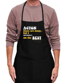 Acton There Are Many... But I (obviously) Am The Best Apron
